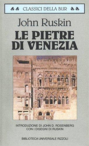 john ruskin le pietra di venezia
